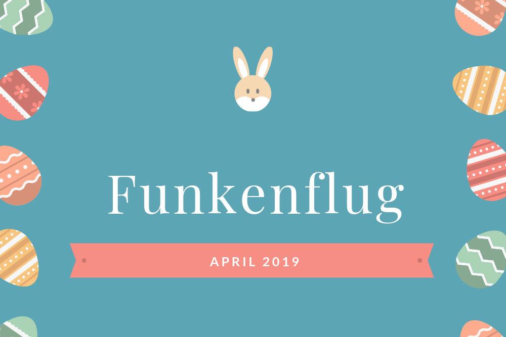Symbolbild für Monatsrückblick April 2019